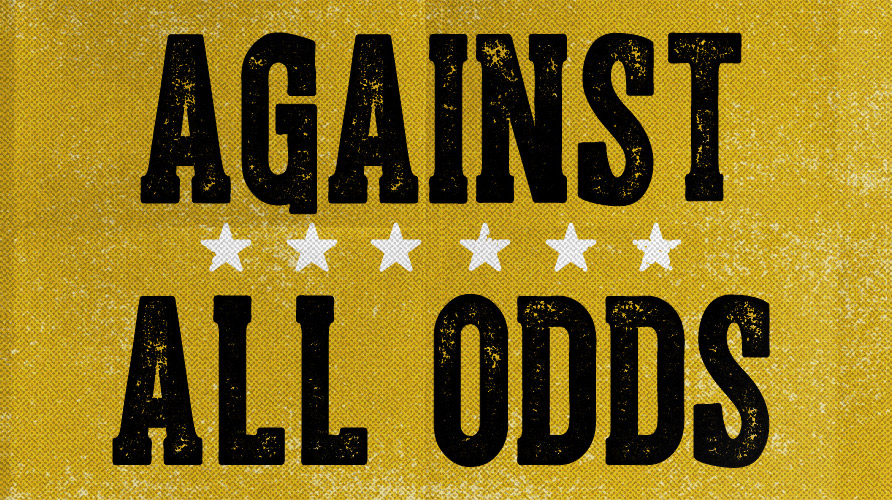 The Word: Against All Odds