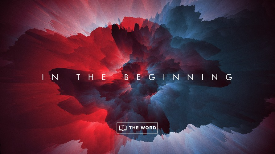 The Word:  In the Beginning