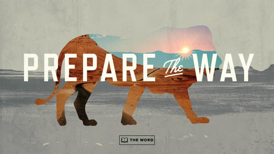 The Word: Prepare the Way